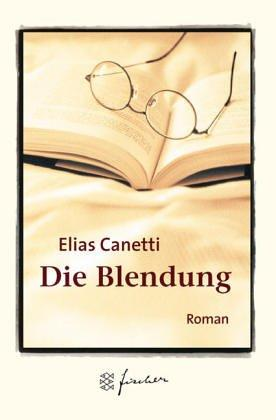 Die Blendung. Jubiläums- Edition. Roman by Elias Canetti