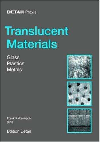 Detail Practice: Translucent Material: Glass, Plastic, Metal, Kaltenbach, Frank; Kaltenbach, Frank (Editor)