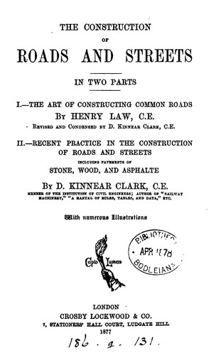 The construction of roads and streets, by H. Law, D.K. Clark by Henry Law, Daniel Kinnear Clark