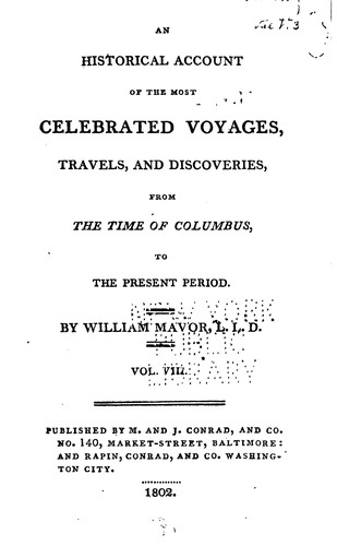 An Historical Account of the Most Celebrated Voyages, Travels, and Discoveries, from the Time of …