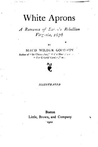 White Aprons: A Romance of Bacon's Rebellion, Virginia, 1676