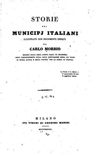 Storie dei municipj italiani: illustrate con documenti inediti