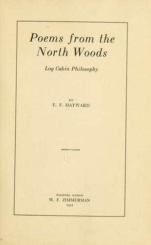 Poems from the north woods by E. F. Hayward
