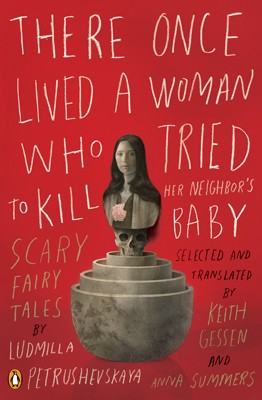 There once lived a woman who tried to kill her neighbor's baby