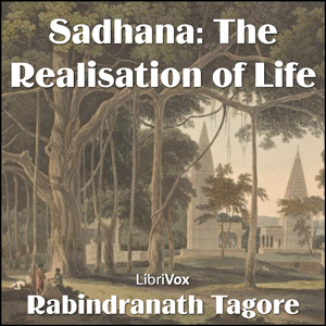 Sadhana- The Realisation of Life- version 2(3006) by Rabindranath Tagore audiobook cover art image on Bookamo