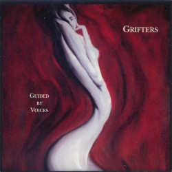 Guided by Voices / Grifters by Guided by Voices  /   Grifters