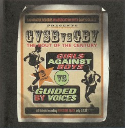 8 Rounds: GVSB vs. GBV by Girls Against Boys  /   Guided by Voices