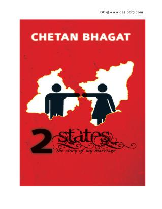Chetan Bhagat 2 States The Story Of My Marriage Pdf Chetan Bhagat Free Download Borrow And Streaming Internet Archive
