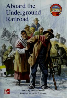 Cover of: Aboard the underground railroad (McGraw-Hill reading)   Steven Otfinoski