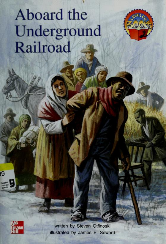 Aboard the underground railroad (McGraw-Hill reading) by Steven Otfinoski