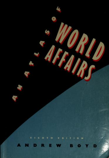 Atlas of World Affairs by Andrew Boyd