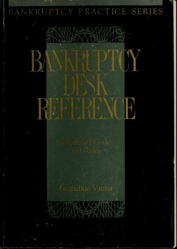 Cover of: Bankruptcy desk reference | Jacqueline Varma