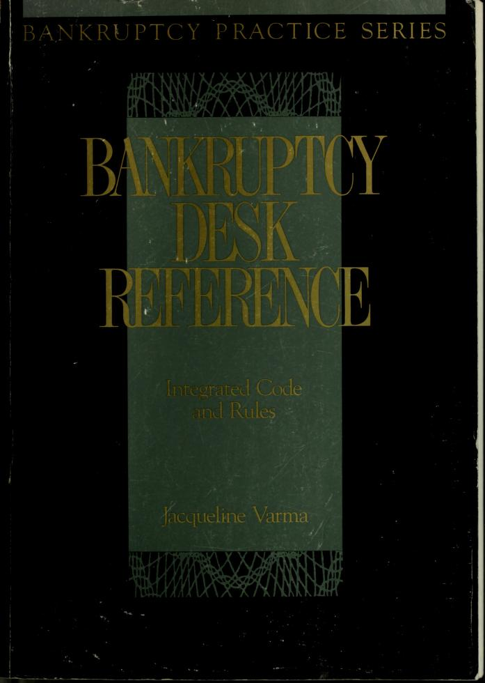 Bankruptcy desk reference by Jacqueline Varma