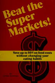 Cover of: Beat the supermarkets   Linda Nanfria