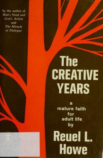 Creative Years by Reuel L. Howe