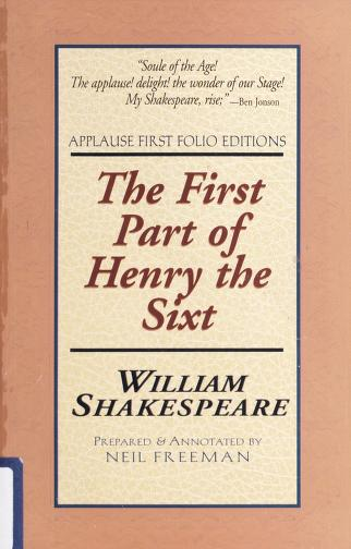 The first part of Henry the Sixt by William Shakespeare