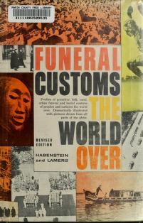 Cover of: Funeral customs the world over | Robert Wesley Habenstein