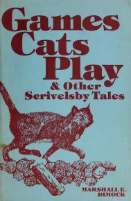 Cover of: Games cats play & other Scrivelsby tales   Dimock, Marshall Edward