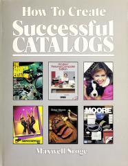 Cover of: How to create successful catalogs | Sroge, Maxwell.