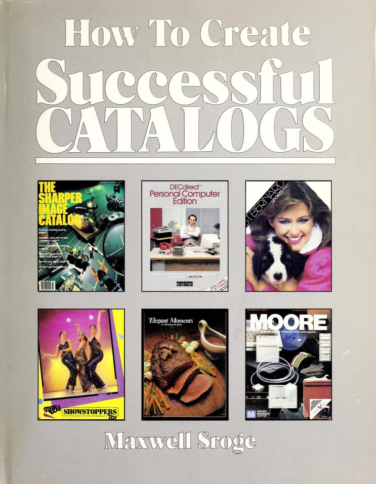 How to create successful catalogs by Sroge, Maxwell.