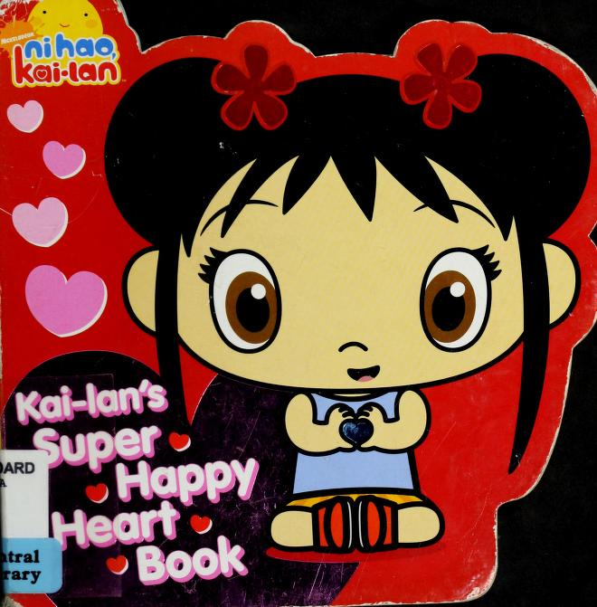 Kai-lan's super happy heart book by Maggie Testa