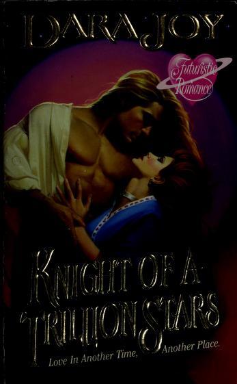 Knight of a Trillion Stars (Futuristic Romance) by Dara Joy