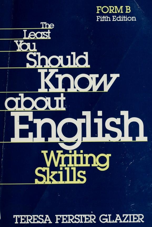 The least you should know about English writing skills by Teresa Ferster Glazier