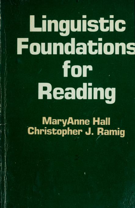 Linguistic foundations for reading by MaryAnne Hall