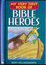 Cover of: My very first book of Bible heroes