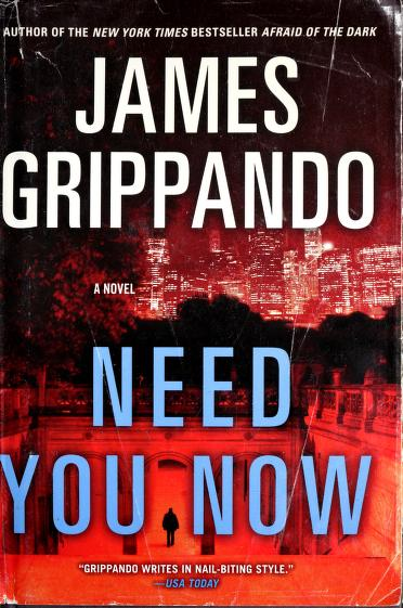 Need you now by James Grippando