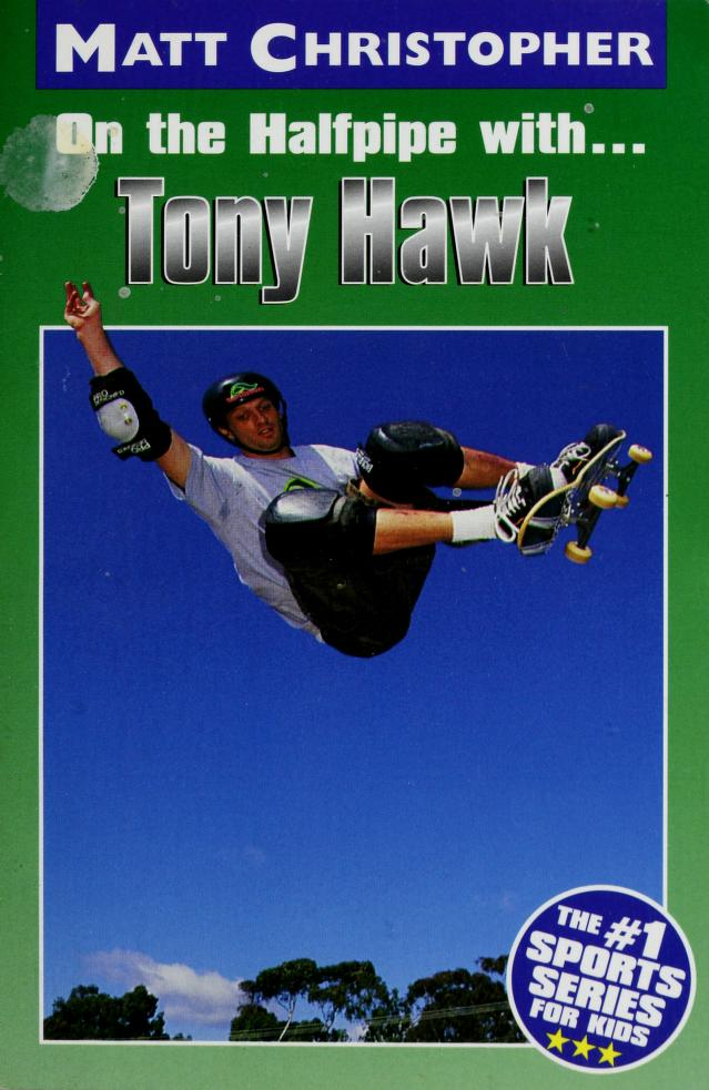 On the Halfpipe with Tony Hawk by Matt Christopher
