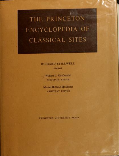 The Princeton encyclopedia of classical sites by Richard Stillwell, William Lloyd MacDonald, Marian Holland McAllister