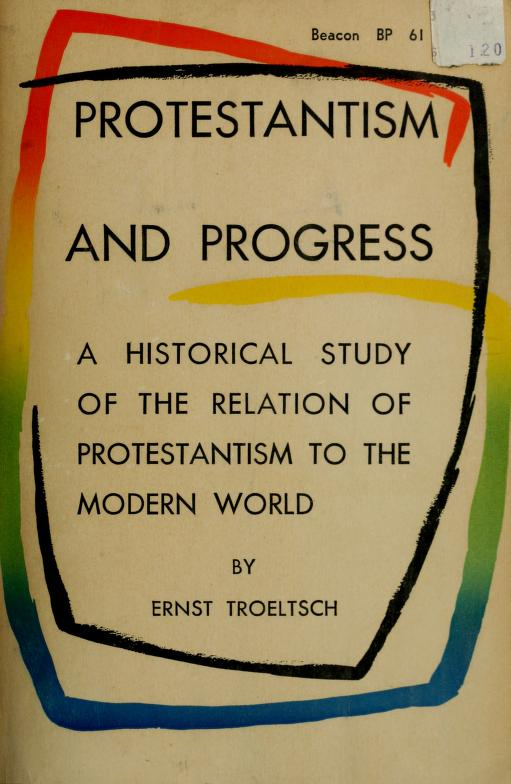Protestantism and progress by Ernst Troeltsch