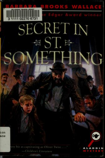 Secret in St. Something by Barbara Brooks Wallace