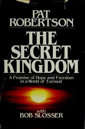 Cover of: The secret kingdom | Pat Robertson
