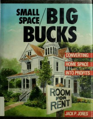 Cover of: Small space/big bucks | Jack Payne Jones
