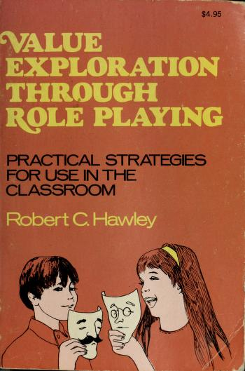 Cover of: Value exploration through role playing | Robert C. Hawley