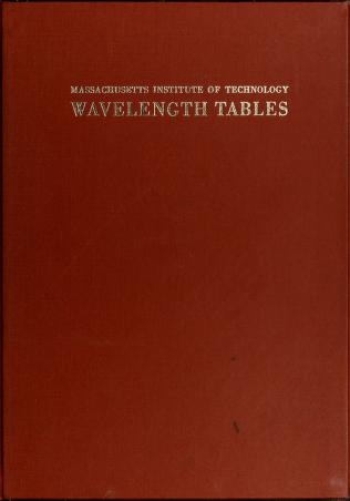 Cover of: Wavelength tables with intensities in arc, spark, or discharge tube of more than 100,000 spectrum lines most strongly emitted by the atomic elements under normal conditions of excitation between 10,00A. and 2000 A. arranged in order of decreasing wavelenghts | George Russell Harrison