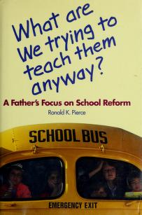 Cover of: What are we trying to teach them anyway? | Ronald K. Pierce