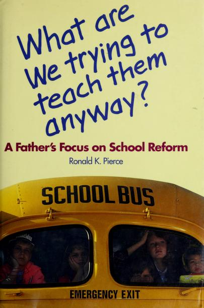 What are we trying to teach them anyway? by Ronald K. Pierce