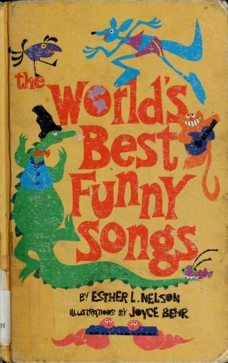 Cover of: World's Best Funny Songs | Esther Nelson
