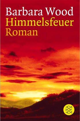 Himmelsfeuer by Barbara Wood