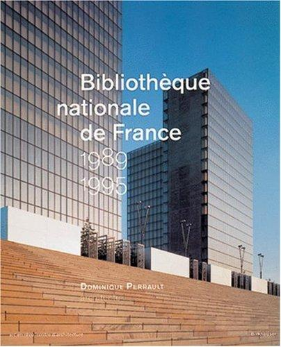 Bibliothèque nationale de France 1989-1995 by Jean Favier, Philippe Belaval, Frederic Edelmann, Nicola di Battista, Peter Buchanan