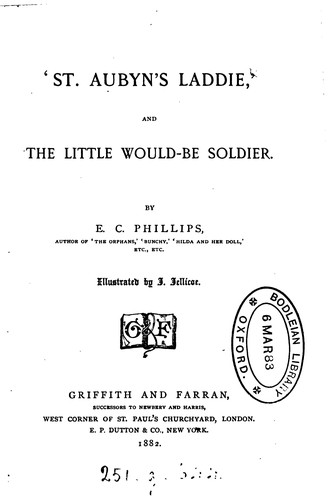 'St. Aubyn's laddie' and the little would-be soldier by Eliza Caroline Phillips
