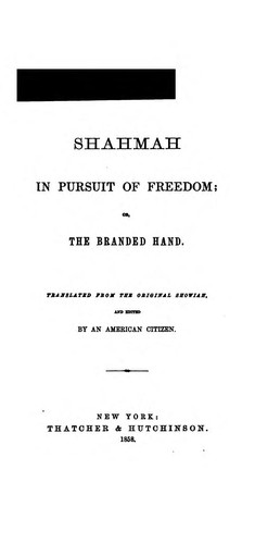 Shahmah in Pursuit of Freedom, Or, The Branded Hand by Frances Harriet Green