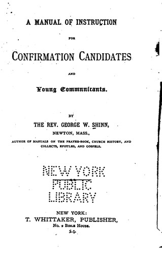 A Manual of Instruction for Confirmation Candidates and Young Communicants by George Wolfe Shinn