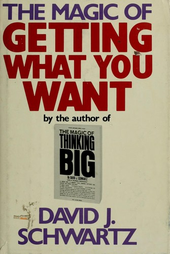 The magic of getting what you want by David Joseph Schwartz