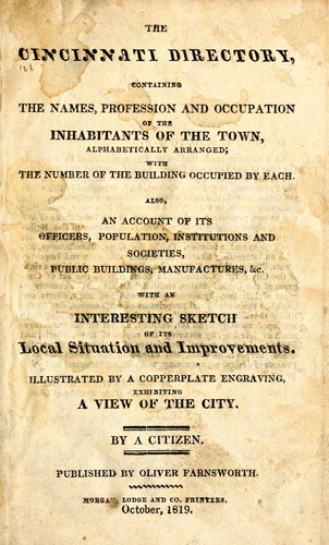 The Cincinnati directory for 1819, 1825, 1829, 1831, 1834, 1836/7, 1840, 1842, 1843, 1846 by Farnsworth, Oliver, Cincinnati
