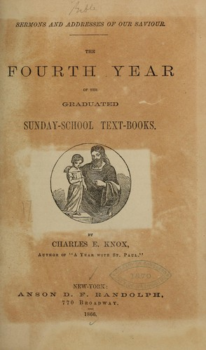 The fourth year of the graduated Sunday-school text-books by Charles E. Knox