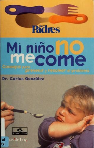 Libro de segunda mano: Mi Nino No Me Come